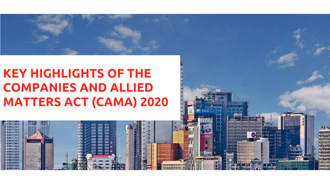 KEY HIGHLIGHTS OF THE COMPANIES AND ALLIED MATTERS ACT (CAMA) 2020